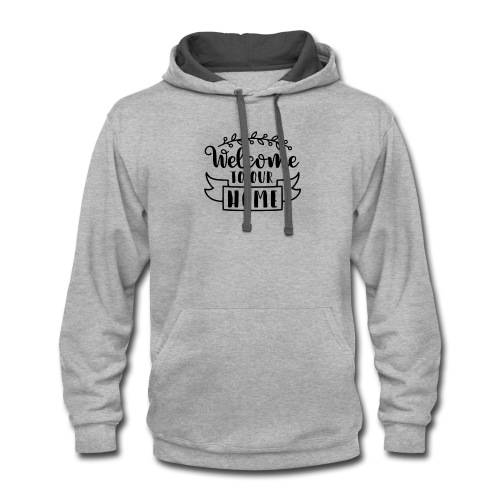 welcome to our home - Contrast Hoodie