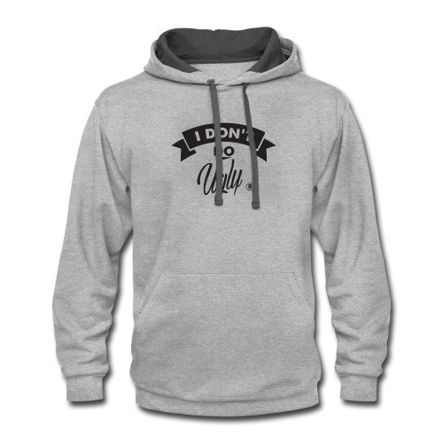 I Don't Do Ugly - Contrast Hoodie