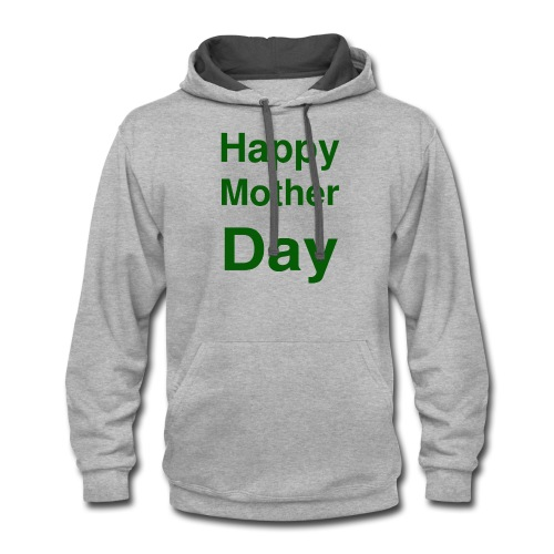 HAPPY MOTHER DAY - Contrast Hoodie