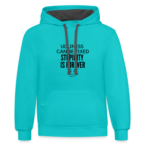 Stupidity Is Forever - Contrast Hoodie