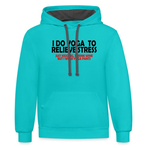 01 yoga to relieve stress copy - Contrast Hoodie