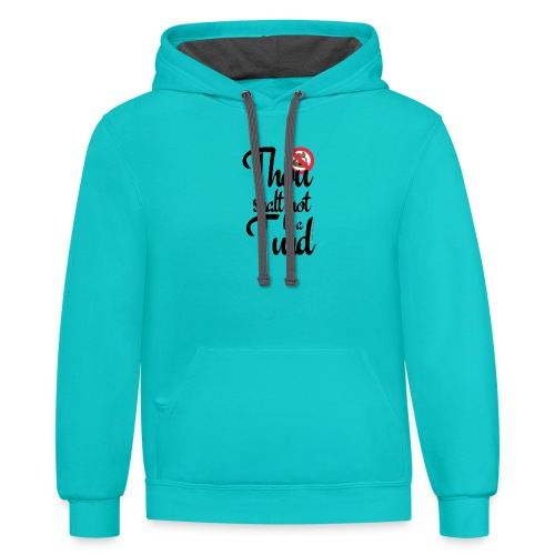 Thou Shalt Not Be a Turd - Contrast Hoodie