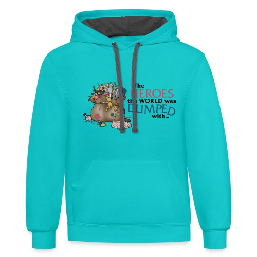 The Heroes The World Was Dumped With... - Unisex Contrast Hoodie