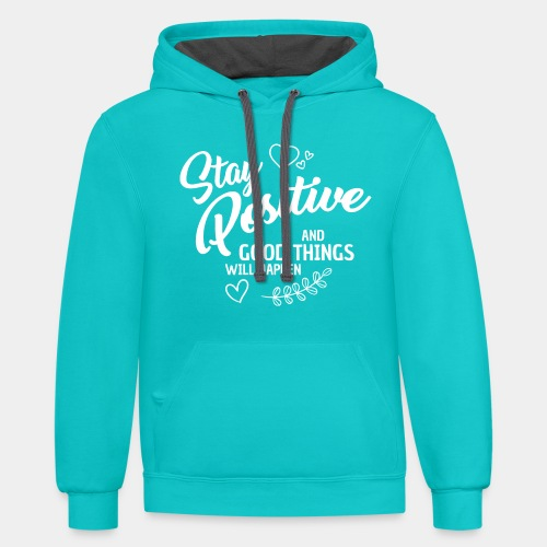 stay positive - Unisex Contrast Hoodie