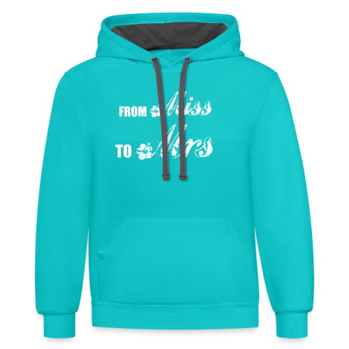 From Miss To Mrs - Contrast Hoodie