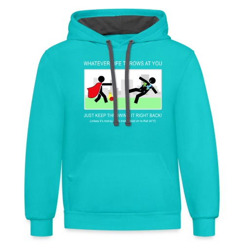 No Matter What Life Throws at You - Unisex Contrast Hoodie