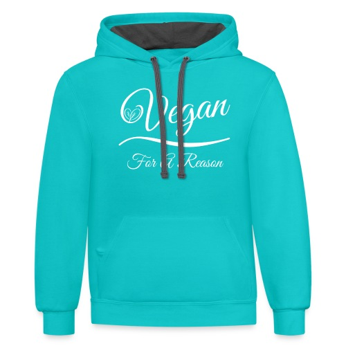 Vegan For A Reason - Unisex Contrast Hoodie