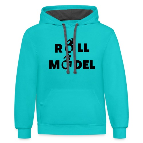 As a lady in a wheelchair i am a roll model - Unisex Contrast Hoodie