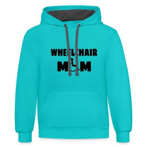 Wheelchair mom, wheelchair humor, roller fun - Unisex Contrast Hoodie