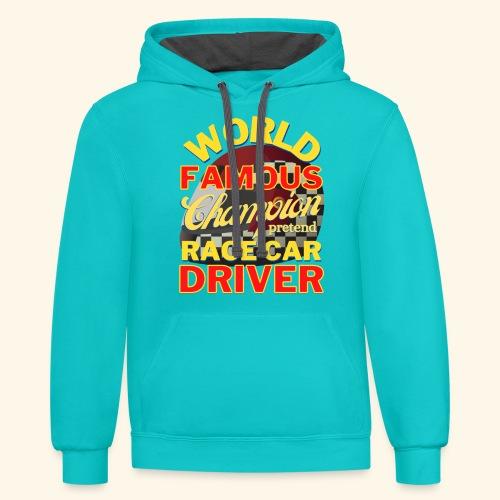 World Famous Champion pretend Race Car Driver - Unisex Contrast Hoodie