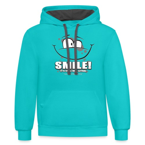 Smile - it's still non-lethal - Contrast Hoodie