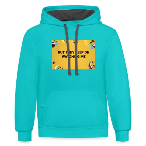 They Keep On Watching Me - Unisex Contrast Hoodie