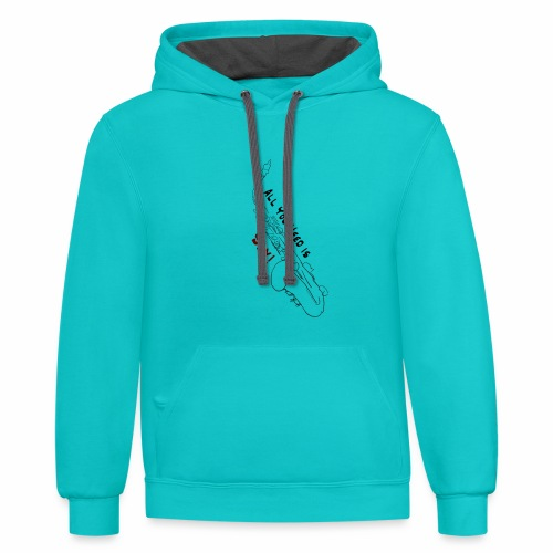 All you need is Sax! · Alto Version - Contrast Hoodie