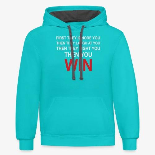 Then You Win T Shirt - Contrast Hoodie