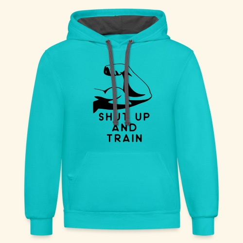 shut up and train! - Contrast Hoodie