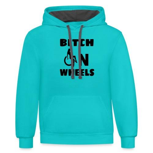 Bitch on wheels, wheelchair humor, roller fun - Unisex Contrast Hoodie