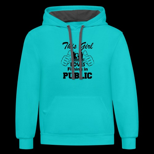 this girl loves fishing in public - Contrast Hoodie