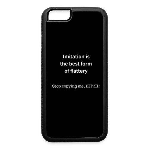 Stop Copying Me, Bitch - Black - iPhone 6/6s Rubber Case