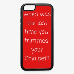 When Was The Last Time You Trimmed Your Chia Pet? - iPhone 6/6s Rubber Case