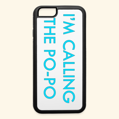I'M CALLING THE PO-PO | ABBEY HOBBO INSPIRED - iPhone 6/6s Rubber Case