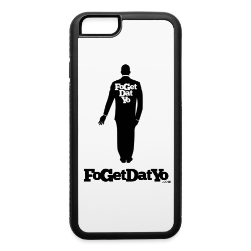 FoGetDatYoBackBlack png - iPhone 6/6s Rubber Case