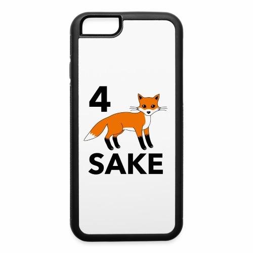 4 fox sake - iPhone 6/6s Rubber Case