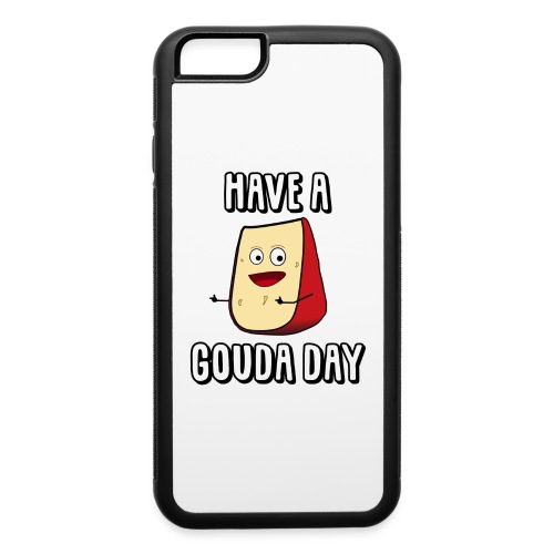 Have A Gouda Day - iPhone 6/6s Rubber Case