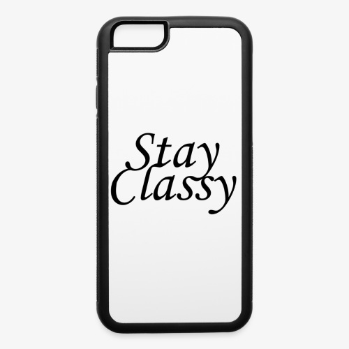 Stay Classy - iPhone 6/6s Rubber Case
