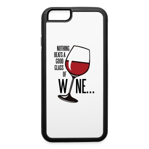 Nothing Beats a Good Glass of Wine - iPhone 6/6s Rubber Case