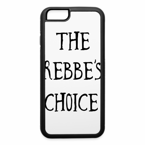 The Rebbe s Choice WH - iPhone 6/6s Rubber Case
