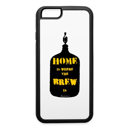 Home Is Where The Brew Is - iPhone 6/6s Rubber Case