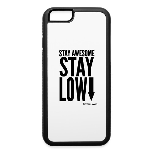 Stay Awesome - iPhone 6/6s Rubber Case