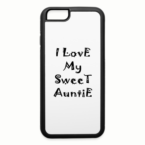 I love my sweet auntie - iPhone 6/6s Rubber Case