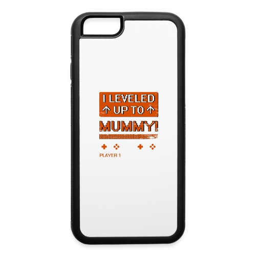 I Leveled Up To Mummy - iPhone 6/6s Rubber Case