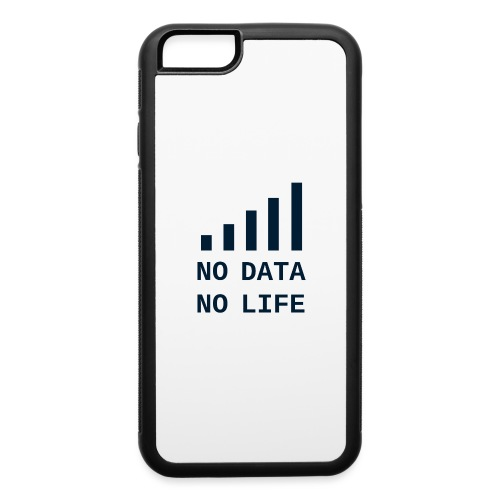 No Data, No Life - iPhone 6/6s Rubber Case