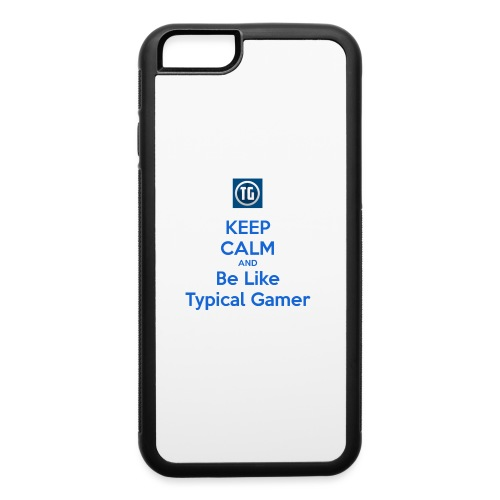 keep calm and be like typical gamer - iPhone 6/6s Rubber Case