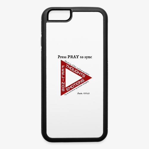 Press PRAY to Sync - iPhone 6/6s Rubber Case