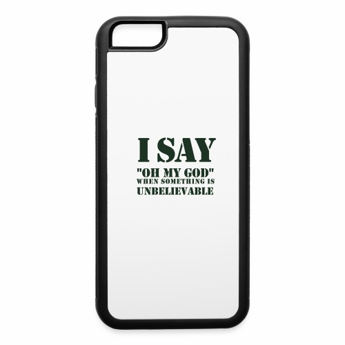 Oh My God! Unbelievable - iPhone 6/6s Rubber Case