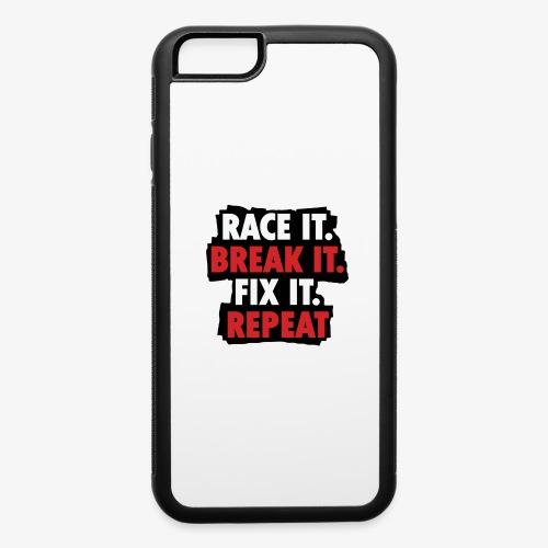race it break it fix it repeat - iPhone 6/6s Rubber Case