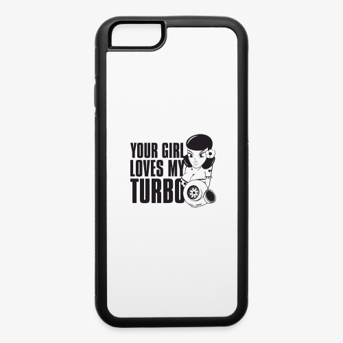 you girl loves my turbo - iPhone 6/6s Rubber Case