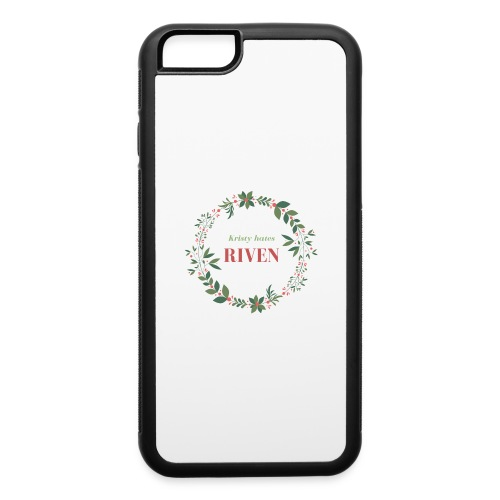 Kristy hates Riven - iPhone 6/6s Rubber Case