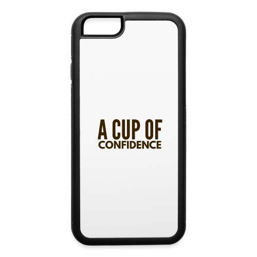 A Cup Of Confidence - iPhone 6/6s Rubber Case