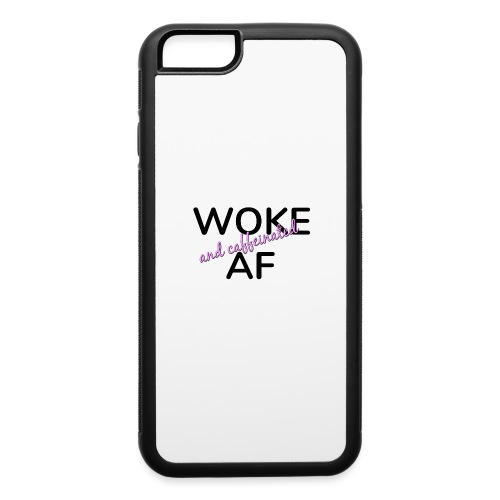 Woke & Caffeinated AF design - iPhone 6/6s Rubber Case