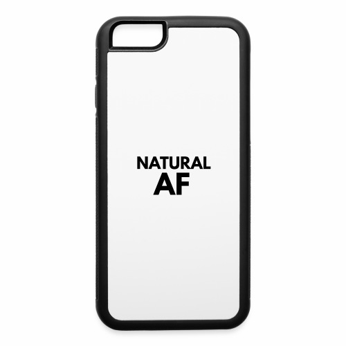 NATURAL AF Women's Tee - iPhone 6/6s Rubber Case