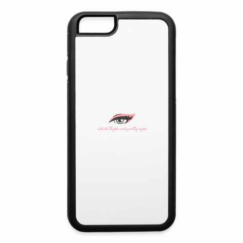 thick thighs & pretty eyes - iPhone 6/6s Rubber Case