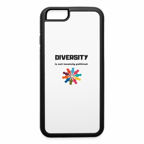 Diversity is not innately political - iPhone 6/6s Rubber Case