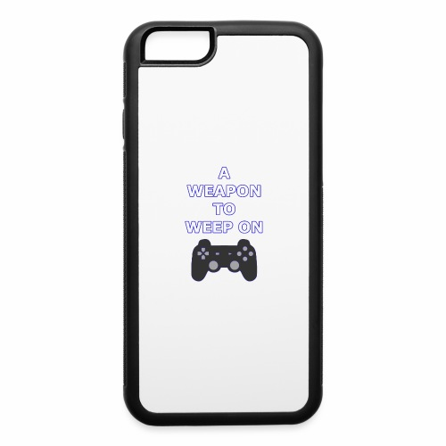 A Weapon to Weep On - iPhone 6/6s Rubber Case