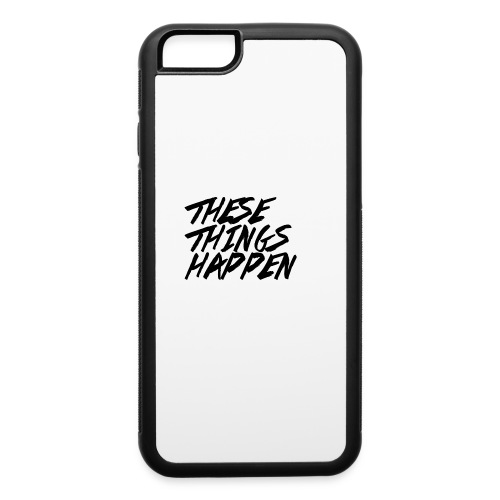 These Things Happen Vol. 2 - iPhone 6/6s Rubber Case