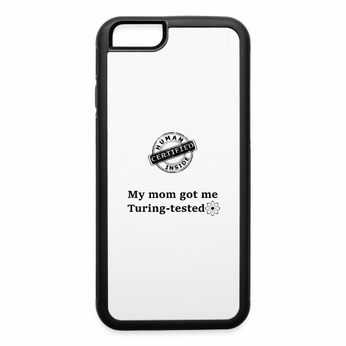 My mom got me Turing tested - iPhone 6/6s Rubber Case