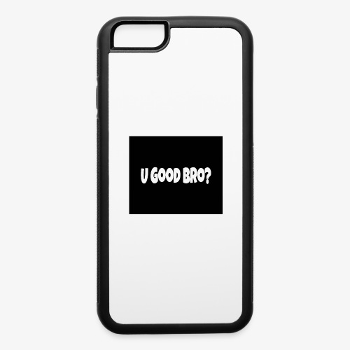 U Good Bro ? Merch By MacWare ft. J&K - iPhone 6/6s Rubber Case
